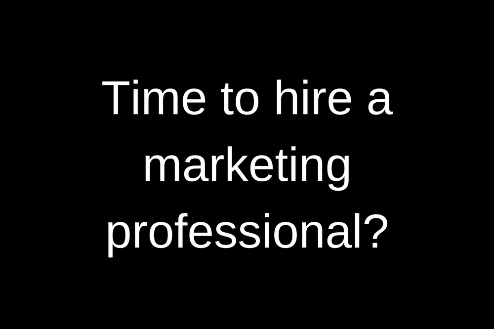 Time to hire a marketing professional?